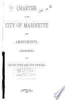 Charter of the City of Marinette with Amendments  Ordinances  and List of Town and City Officers