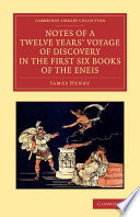 Notes Of A Twelve Years Voyage Of Discovery In The First Six Books Of The Eneis