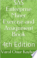 SAS Enterprise Miner Exercise and Assignment Book Book