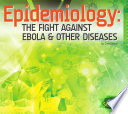 Epidemiology  The Fight Against Ebola   Other Diseases