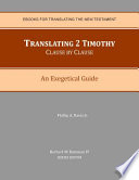 Translating 2 Timothy Clause by Clause  : An Exegetical Guide