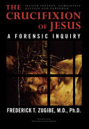 The Crucifixion of Jesus, Completely Revised and Expanded Pdf/ePub eBook