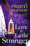 """Love A Little Stronger"" by Preeti Shenoy,"