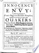 Innocency against Envy  In a brief examination of Francis Bugg s two invective pamphlets     the one styled  The Quakers Detected  the other  Battering Rams against New Rome     By G  W   i e  George Whitehead  and S  C   i e  Samuel Cater