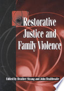 """Restorative Justice and Family Violence"" by Heather Strang, John Braithwaite"