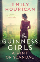 The Guinness Girls   A Hint of Scandal