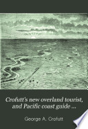 Crofutt S New Overland Tourist And Pacific Coast Guide