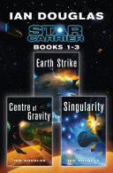 The Star Carrier Series Books 1-3: Earth Strike, Centre of Gravity, Singularity