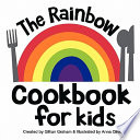 The Rainbow Cookbook for Kids