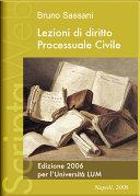 Lezioni di diritto Processuale Civile. Edizione 2006 per l'Università LUM