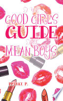 The Good Girl   S Guide to Mean Boys