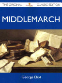 Middlemarch The Original Classic Edition