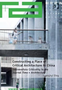 Constructing a Place of Critical Architecture in China Intermediate Criticaility InTime Architecture