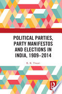 Political Parties Party Manifestos And Elections In India 1909 2014