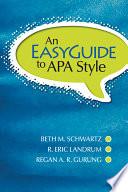 """An EasyGuide to APA Style"" by Beth M. Schwartz, R. Eric Landrum, Regan A.R. Gurung"
