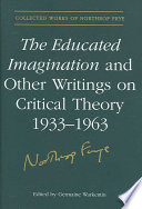 Educated Imagination and Other Writings on Critical Theory, 1933-1962 Pdf/ePub eBook