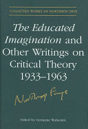 Educated Imagination and Other Writings on Critical Theory, 1933-1962