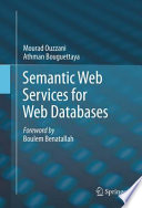 Semantic Web Services For Web Databases Book PDF