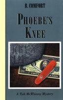 Phoebe s Knee  Tish McWhinny Mysteries