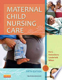 """Maternal Child Nursing Care"" by Shannon E. Perry, Marilyn J. Hockenberry, Deitra Leonard Lowdermilk, David Wilson"