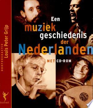 Download Een muziekgeschiedenis der Nederlanden Free Books - Dlebooks.net