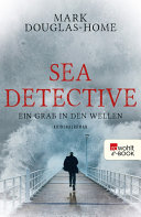 Sea Detective: Ein Grab in den Wellen