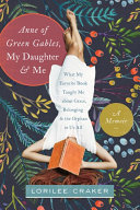 Anne of Green Gables, My Daughter, and Me [Pdf/ePub] eBook