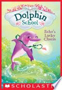 Echo s Lucky Charm  Dolphin School  2