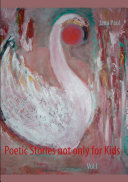 Poetic Stories not only for Kids