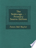 The Scalawags... - Primary Source Edition