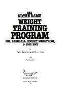 The Notre Dame Weight training Program for Baseball  Hockey  Wrestling   Your Body