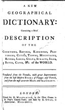 A New Geographical Dictionary ... Translated from the French; with great improvements from the best modern books of voyages and travels, and from the most accurate sea-charts