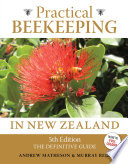 """Practical Beekeeping in New Zealand: The Definitive Guide"" by Andrew Matheson, Murray Reid"