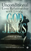 Unconditional Love Relationship with Living God Jesus