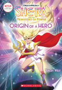 Origin of a Hero  She Ra Chapter Book  1