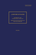 A History of Water, Series III, Volume 2: Sovereignty and International Water Law Book