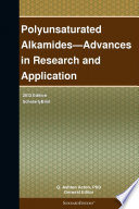 Polyunsaturated Alkamides—Advances in Research and Application: 2012 Edition