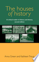 The Houses of History  : A Critical Reader in History and Theory