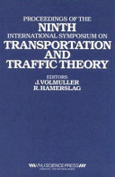 Proceedings of the Ninth International Symposium on Transportation and Traffic Theory