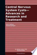 Central Nervous System Cysts—Advances in Research and Treatment: 2012 Edition