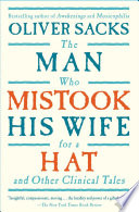 """""""The Man Who Mistook His Wife For A Hat: And Other Clinical Tales"""" by Oliver Sacks, Oliver W. Sacks"""
