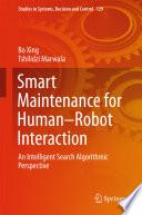 Smart Maintenance for Human   Robot Interaction