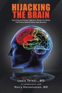 Hijacking the Brain