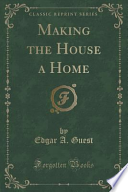 Making the House a Home (Classic Reprint)