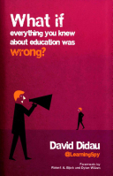 What If Everything You Knew about Education Was Wrong?