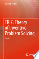 Triz Theory Of Inventive Problem Solving