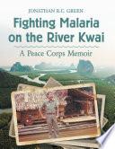 Fighting Malaria on the River Kwai