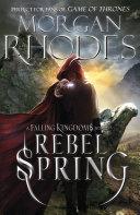 Falling Kingdoms  Rebel Spring