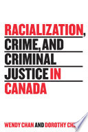 Racialization Crime And Criminal Justice In Canada
