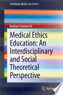Medical Ethics Education An Interdisciplinary And Social Theoretical Perspective
